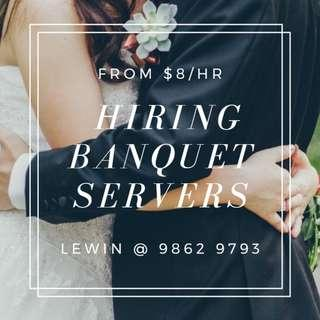 (NO COMMITMENT) HIRING BANQUET SERVERS (FROM $8/HR)