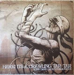 Hark! Its A Crawling Tar Tar - Dorr Darr Gelap Communique