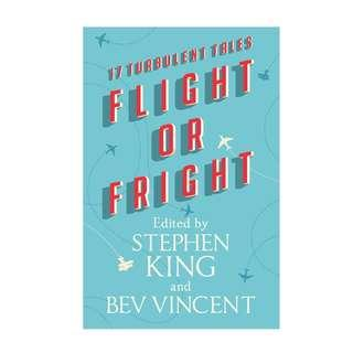 FLIGHT OR FRIGHT BY STEPHEN KING AND BEV VINCENT