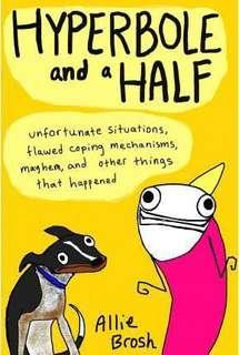 🚚 Hyperbole and a Half : Unfortunate Situations, Flawed Coping Mechanisms, Mayhem, and Other Things That Happened