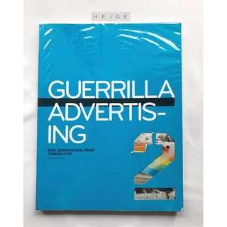 Guerrilla Advertising 2 : More Unconventional Brand Communications