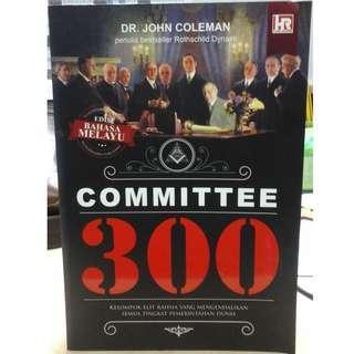 Committee 300: Kelompok Elit Rahsia Yang Mengendalikan Semua Tingkat Pemerintahan Dunia.