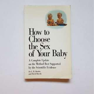 HOW TO CHOOSE THE SEX OF YOUR BABY:  A COMPLETE UPDATE ON THE METHOD BEST SUPPORTED BY THE SCIENTIFIC EVIDENCE