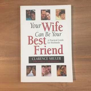 🚚 Book: your Wife Can Be Your Best Friend by Clarence Shuler #MakeSpaceForLove