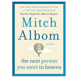 @(Brand New) The Next Person You Meet in Heaven  [Hardcover]  : The Sequel to the Five People You Meet in Heaven  By: Mitch Albom
