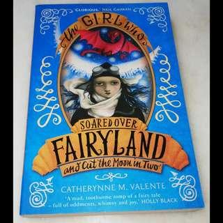 The girl who soared over fairyland and cur the moon in two by Catherynne M. Valente