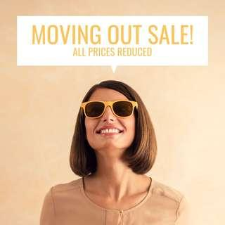 MOVING OUT SALE! All items reduced.