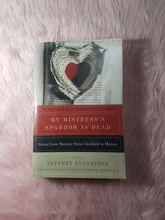 My Mistress' Sparrow is Dead (Great Love Stories) - Edited by Jeffrey Eugenides
