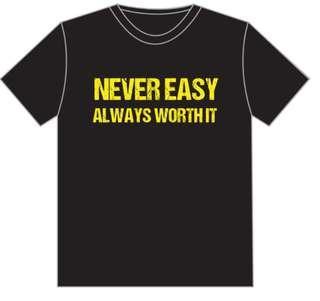 Never Easy Always Worth It