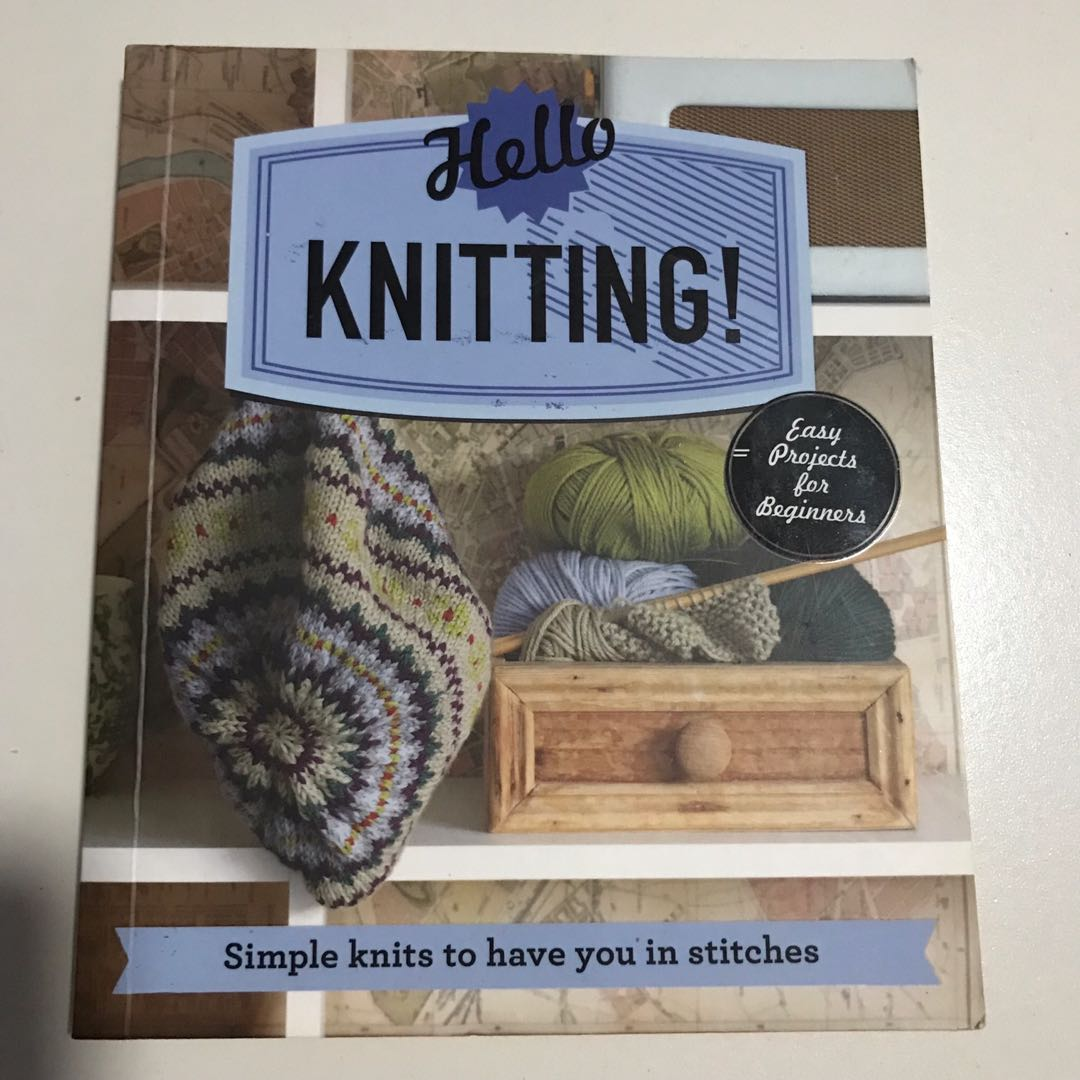 Hello Knitting Simple Knits To Have You In Stitches Books