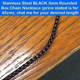 🚚 Stainless Steel BLACK 3mm Rounded Box Chain Necklace (price stated is for 45cm; other length, chat please) [uncle anthony]
