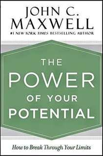 The Power of Your Potential by John Maxwell