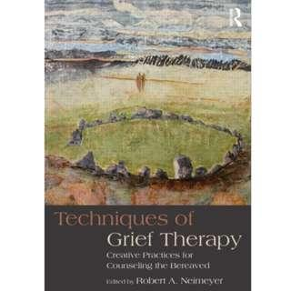 🚚 Techniques of Grief Therapy : Creative Practices for Counseling the Bereaved (Author: Robert A. Neimeyer, ISBN: 9780415807258)