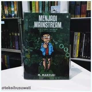 Menjadi Mainstream - M. Marzuki