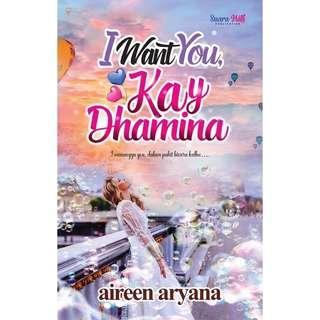 I Want You Kay Dhamina