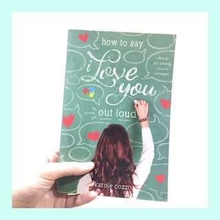 Book: How To Say I Love You Out Loud by Karole Cozzo