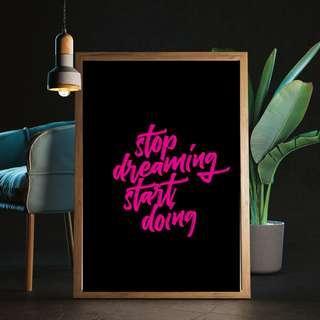 Stop dreaming start doing - Art print / poster