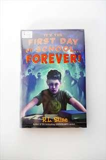 It's The First Day Of School... Forever! by R.L Stine