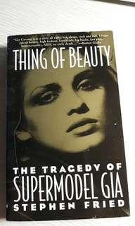 Thing of Beauty: The Tragedy of Supermodel Gia by Stephen Fried