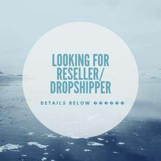 Looking for Reseller / Dropshipper