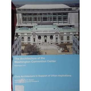 The Architecture of the Washington Convention Center, Washington D.C.: Civic Architecture In Support Of Urban Aspirations