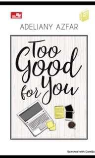 Ebook || City Lite: Too Good For You by Adeliany Azfar