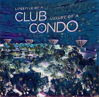 Lifestyle of a CLUB, Luxury of a CONDO