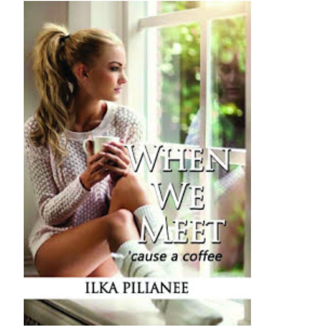Ebook When We Meet cause A Coffee - Ilka Pilianee