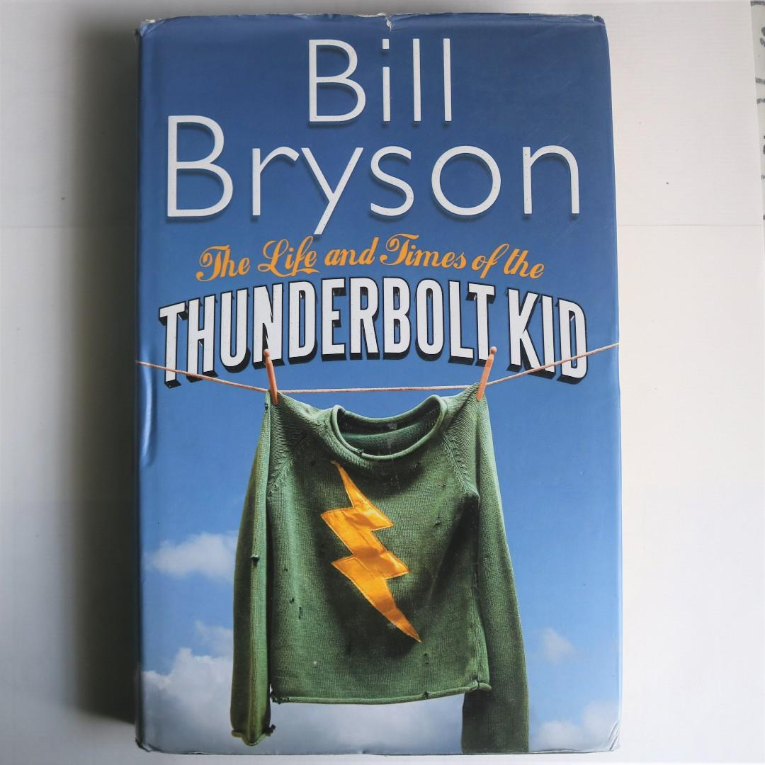 The Life and Times of Thunderbolt the Kid by Bill Bryson