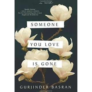 @ (Brand New) Someone You Love Is Gone By: Gurjinder Basran
