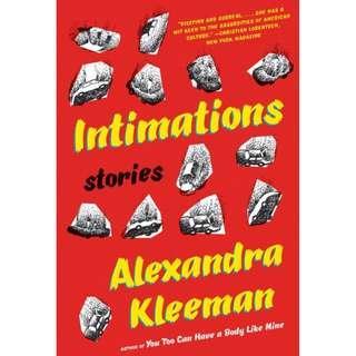 @@(Brand New) Intimations Stories By: Alexandra Kleeman