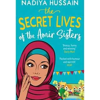 @(Brand New) The Secret Lives of the Amir Sisters (From Bake off Winner to Bestselling Novelist) By: Nadiya Hussain