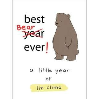 @(Brand New) Best Bear Ever! A Year With the Little World of Liz By: Liz Climo