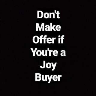 No JOY BUYER!