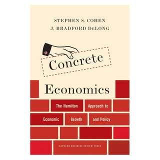 @@(Brand New) Concrete Economics The Hamilton Approach to Economic Growth and Policy By: Stephen S. Cohen, J. Bradford DeLong