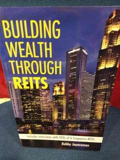 🚚 Building Wealth Through Reits :includes interviews with CEOs of 6 Singapore REITS