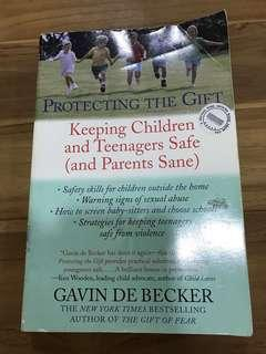 Gavin de Becker Protecting the Gift: Keeping Children and Teenagers Safe (and Parents Sane)