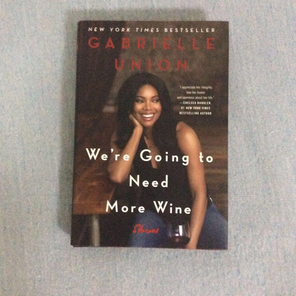 """BRAND NEW: """"We're Going to Need More Wine"""" by actress Gabrielle Union"""