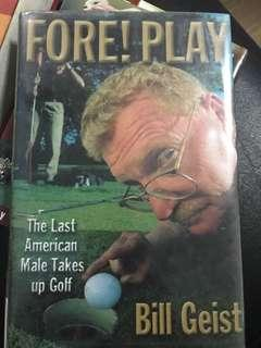 Fore! Play: The Last American Male Takes up Golf (hardbound)