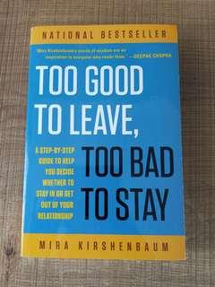 Too Good To Leave, Too Bad To Stay - Mira Kirshenbaum
