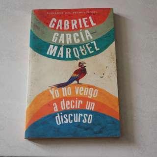 Yo no vengo a decir un discurso Gabriel Garcia Marquez