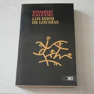 Los hijos de los dias Eduardo Galeano