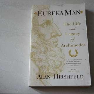 Eureka Man - The life and legacy of Archimedes Alan Hirshfeld