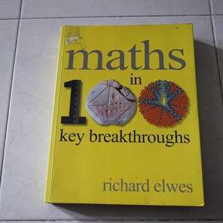 Maths in 100 key breakthroughs Richard Elwes