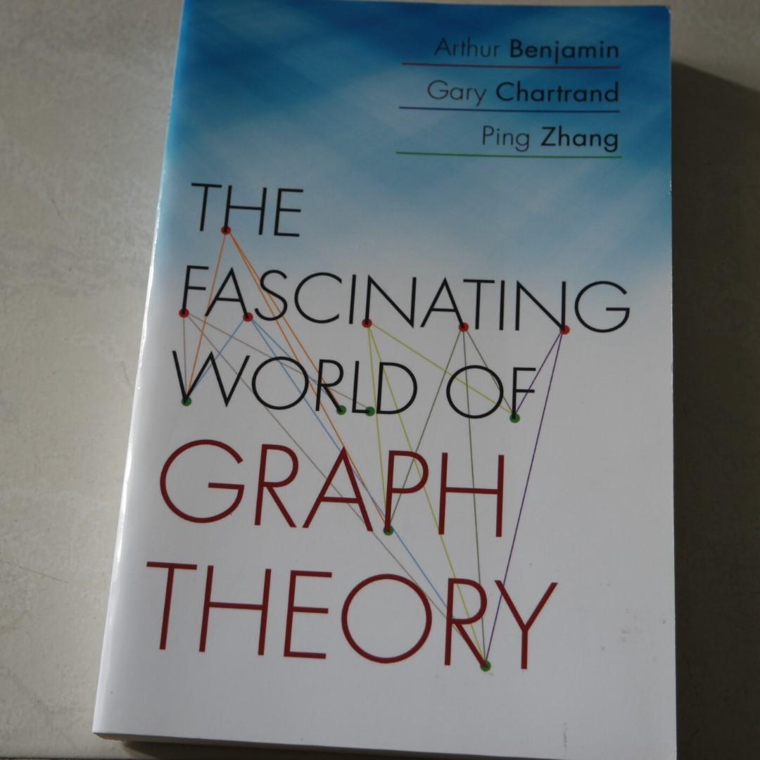 The fascinating world of graph theory Arthur Benjamin Gary Chartrand Ping Zhang