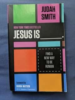 Jesus is ___  by Judah Smith