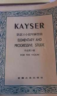 Kayser Elementary and Progressive Studie for the violin
