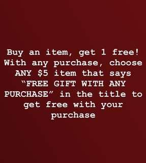 Buy 1 item, get a free gift of your choice