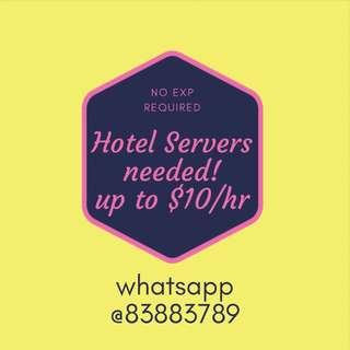 HIRING HOTEL SERVERS! py up to $10/hr