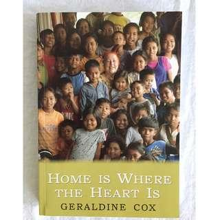 Home is Where the Heart Is (Geraldine Cox' biography; Sunrise orphanage)